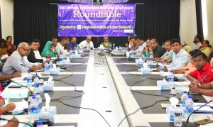 "Roundtable titled ""RMG Workers' Wage Revision: Reality and Way Forward"""